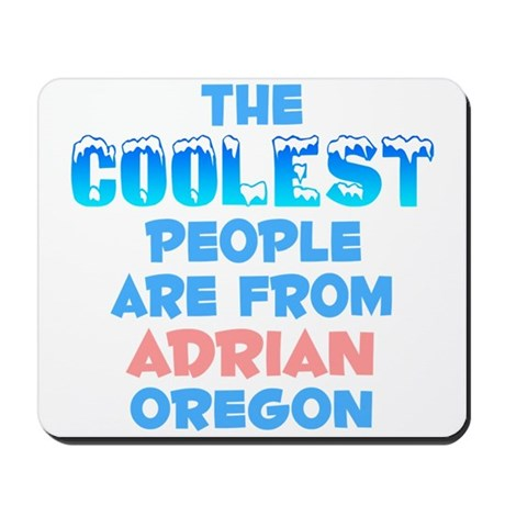 Coolest: Adrian, OR Mousepad