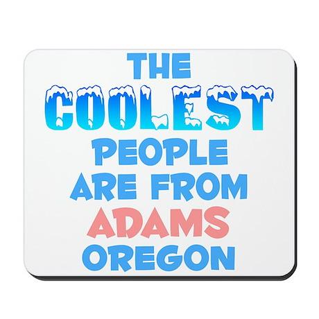 Coolest: Adams, OR Mousepad