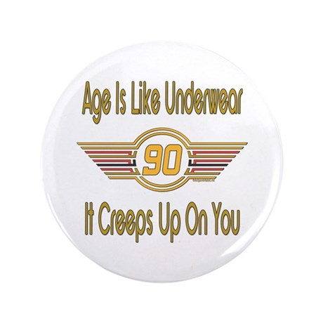 """Funny 90th Birthday 3.5"""" Button (100 pack)"""