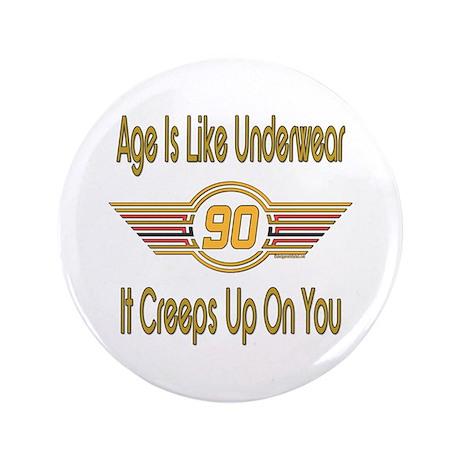 "Funny 90th Birthday 3.5"" Button"