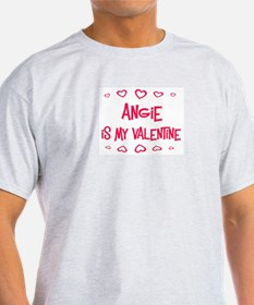 Angie is my valentine T-Shirt