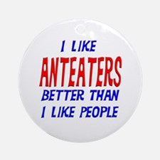 I Like Anteaters Ornament (Round)