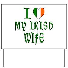 I Love My Irish Wife Yard Sign