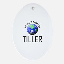 World's Coolest TILLER Oval Ornament