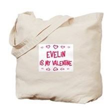 Evelin is my valentine Tote Bag