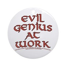 Evil Genius at Work Ornament (Round)