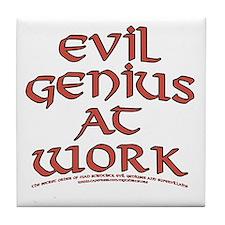 Evil Genius at Work Tile Coaster