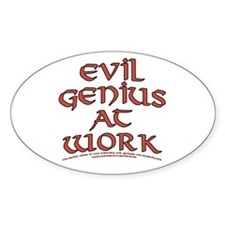 Evil Genius at Work Oval Decal