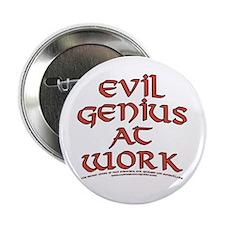 "Evil Genius at Work 2.25"" Button"