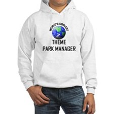 World's Coolest THEME PARK MANAGER Hoodie