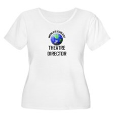 World's Coolest THEATRE DIRECTOR T-Shirt