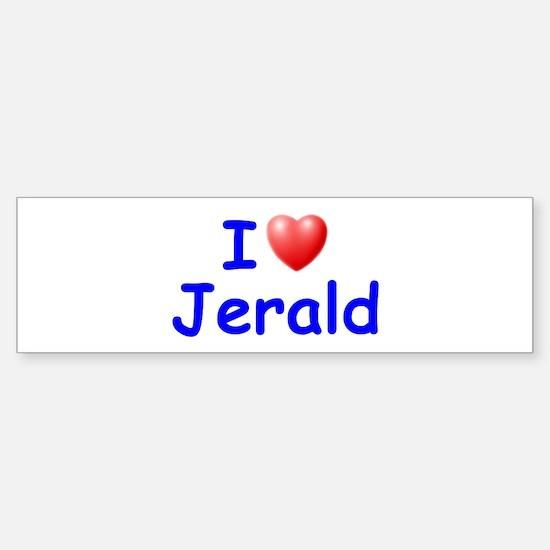 I Love Jerald (Blue) Bumper Bumper Bumper Sticker