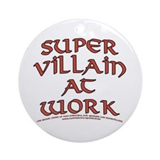 Supervillain at Work Ornament (Round)