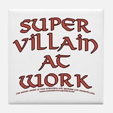 Supervillain at Work Tile Coaster