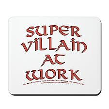 Supervillain at Work Mousepad