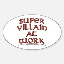 Supervillain at Work Oval Decal