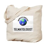 World's Coolest TELMATOLOGIST Tote Bag