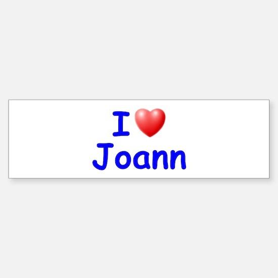 I Love Joann (Blue) Bumper Bumper Bumper Sticker