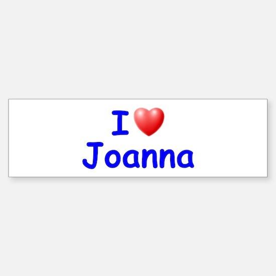 I Love Joanna (Blue) Bumper Bumper Bumper Sticker