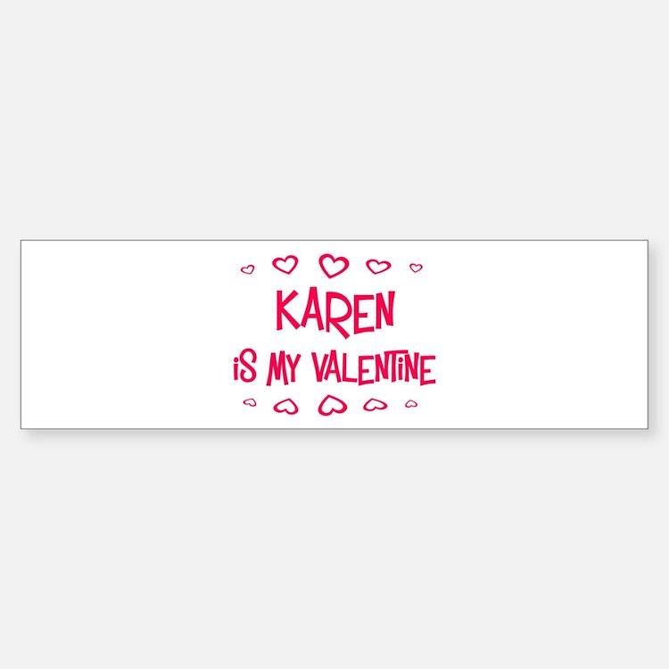 Karen is my valentine Bumper Car Car Sticker