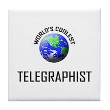 World's Coolest TELEGRAPHIST Tile Coaster
