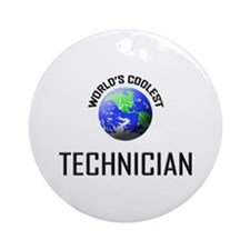 World's Coolest TECHNICIAN Ornament (Round)