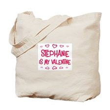 Stephanie is my valentine Tote Bag