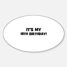 It's my 18th Birthday! Oval Decal