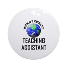 World's Coolest TEACHING ASSISTANT Ornament (Round