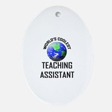 World's Coolest TEACHING ASSISTANT Oval Ornament