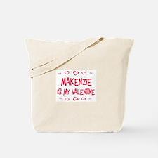 Makenzie is my valentine Tote Bag