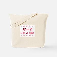 Maggie is my valentine Tote Bag