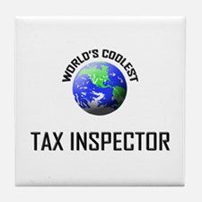 World's Coolest TAX INSPECTOR Tile Coaster