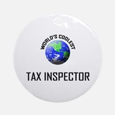World's Coolest TAX INSPECTOR Ornament (Round)