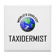 World's Coolest TAXIDERMIST Tile Coaster