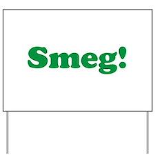 Smeg Yard Sign