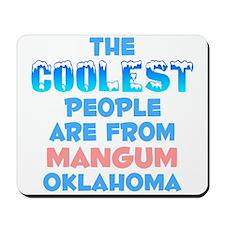 Coolest: Mangum, OK Mousepad