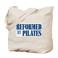 """""""Reformed by Pilates""""  Tote Bag"""