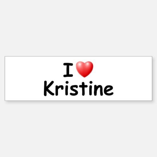 I Love Kristine (Black) Bumper Bumper Bumper Sticker