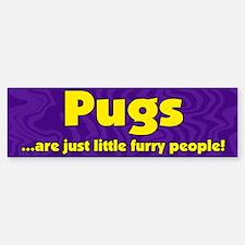 Furry People Pug Bumper Bumper Bumper Sticker