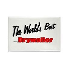 """The World's Best Drywaller"" Rectangle Magnet (100"