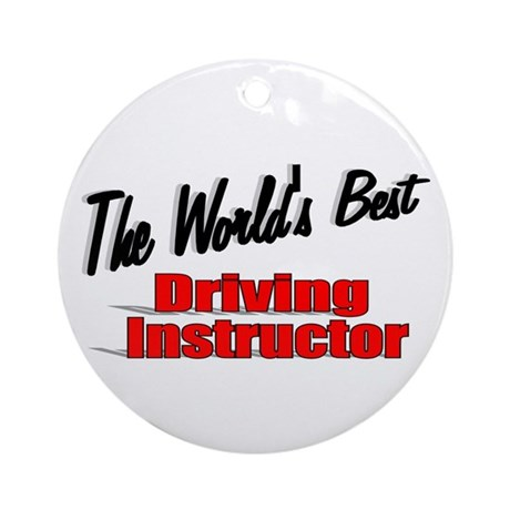 """The World's Best Driving Instructor"" Ornament (Ro"
