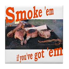 Smoke 'em Tile Coaster