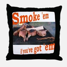 Smoke 'em Throw Pillow