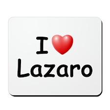 I Love Lazaro (Black) Mousepad