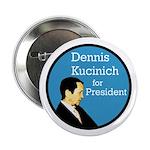 Dennis Kucinich for President Button
