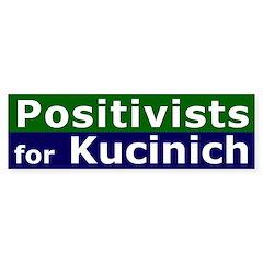 Positivists for Kucinich (bumper sticker)