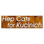 Hep Cats for Kucinich bumper sticker