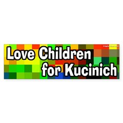 Love Children for Kucinich bumper sticker