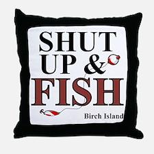 Shut Up & Fish Throw Pillow